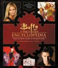 Buffy the Vampire Slayer Encyclopedia: The Ultimate Guide to the Buffyverse Cover Image