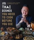 101 Thai Dishes You Need to Cook Before You Die: The Essential Guide to Authentic Southeast Asian Food Cover Image