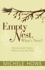 Empty Nest: What's Next?: Parenting Adult Children Without Losing Your Mind Cover Image