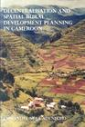 Decentralisation and Spatial Rural Development Planning in Cameroon Cover Image