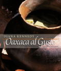 Oaxaca Al Gusto: An Infinite Gastronomy (William & Bettye Nowlin Series in Art) Cover Image