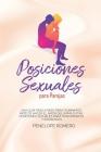 Posiciones sexuales para parejas: Una guía paso a paso para dominar el arte de hacer el amor del kama sutra. Posiciones sexuales para principiantes y Cover Image