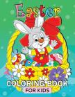 Easter Coloring Book for Kids: Relaxing Coloring Pages Adult Coloring Book Fun, Easy (Gift Idea for Kids) Cover Image