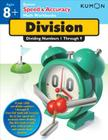 Division: Dividing Numbers 1 Through 9 (Kumon Speed & Accuracy Workbooks) Cover Image