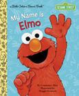 My Name Is Elmo (Sesame Street) (Little Golden Book) Cover Image