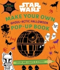 Star Wars: MakeYour Own Pop-Up Book: Ghoul-actic Halloween Cover Image