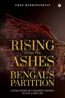 Rising From the Ashes of Bengal's Partition: Untold Story of a 'Phoenix' Aspiring to Live a New Life Cover Image