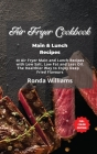 Air Fryer Cookbook Main and Lunch Recipes: 40 Air Fryer Main and Lunch Recipes with Low Salt, Low Fat and Less Oil. The Healthier Way to Enjoy Deep-Fr Cover Image