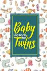 Baby Log Book for Twins: Baby Daily Log Book, Baby Health Record Book, Baby Tracker Book, Feeding Log For Baby, Cute Sea Creature Cover, 6 x 9 Cover Image