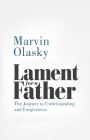 Lament for a Father: The Journey to Understanding and Forgiveness Cover Image