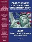Pass the New 128 Questions Citizenship Test: For persons filing for Citizenship starting December 1, 2020 Cover Image