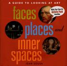 Faces, Places, and Inner Spaces: A Guide to Looking at Art Cover Image
