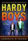 Double Deception: Book Three in the Double Danger Trilogy (Hardy Boys (All New) Undercover Brothers #27) Cover Image