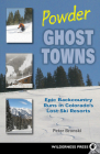 Powder Ghost Towns: Epic Backcountry Runs in Colorado's Lost Ski Resorts Cover Image