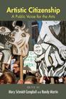 Artistic Citizenship: A Public Voice for the Arts Cover Image