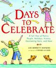 Days to Celebrate: A Full Year of Poetry, People, Holidays, History, Fascinating Facts, and More Cover Image