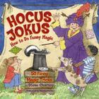Hocus Jokus 50 Funny Magic Tricks Complete With Jokes Cover Image