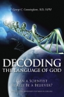 Decoding the Language of God: Can a Scientist Really Be a Believer?: A Geneticist Responds to Francis Collins Cover Image
