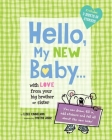Hello, My New Baby . . . with Love from Your New Big Brother or Big Sister Cover Image