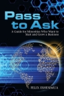 Pass to Ask: A Guide for Minorities Who Want to Start and Grow a Business Cover Image