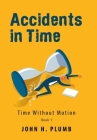 Accidents in Time: Time Without Motion Cover Image