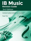 IB Music Revision Guide, Third Edition: Everything You Need to Prepare for the Music Listening Examination (Standard and Higher Level 2019-2021) Cover Image