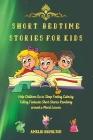 Short Bedtime Stories for Kids Vol.2: Help Children Go To Sleep Feeling Calm Cover Image