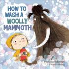 How to Wash a Woolly Mammoth: A Picture Book Cover Image