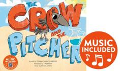 The Crow and the Pitcher (Classic Fables in Rhythm and Rhyme) Cover Image