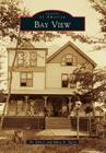 Bay View (Images of America (Arcadia Publishing)) Cover Image