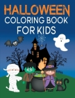 Halloween Coloring Book For Kids: A Spooky Coloring Book For Creative Children Cover Image