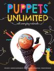 Puppets Unlimited: With Everyday Materials Cover Image