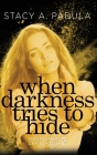 When Darkness Tries to Hide Cover Image