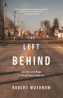 The Left Behind: Decline and Rage in Small-Town America Cover Image