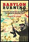 Babylon Burning: A Graphic History of the Making of the Modern Middle East Cover Image