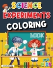 Science Experiments Coloring Book for Kids: Science Coloring, Awesome Science Experiments for Kids, Fun and Entertaining Coloring Activity Book Cover Image