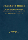 The National Tribune Civil War Index: A Guide to the Weekly Newspaper Dedicated to Civil War Veterans, 1877-1943, Volume 3: Author, Unit, and Subject Cover Image