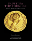 Faustina the Younger: Coins, Portraits, and Public Image (Numismatic Studies #43) Cover Image