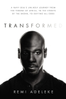 Transformed: A Navy Seal's Unlikely Journey from the Throne of Africa, to the Streets of the Bronx, to Defying All Odds Cover Image