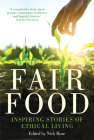 Fair Food: Stories from a Movement Changing the World Cover Image