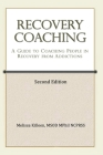 Recovery Coaching: A Guide to Coaching People in Recovery from Addictions (Second Edition #2) Cover Image