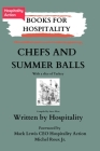 Chefs and Summer Balls: with a slice of Turkey Cover Image