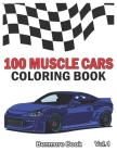 100 Muscle Cars: Coloring books, Classic Cars, Trucks, Planes Motorcycle and Bike (Dover History Coloring Book) (Volume 1) Cover Image
