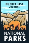 US National Parks Bucket List: US National Parks Journal with List of All National Parks - Adventure Planner Book Cover Image