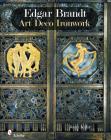 Edgar Brandt: Art Deco Ironwork Cover Image