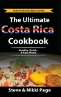 Cut The Crap Kitchen: How-to Cook On A Budget In Costa Rica Cover Image