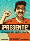 !Presente!: Latin@ Immigrant Voices in the Struggle for Racial Justice/Voces de Inmigrantes Latin@s En La Lucha Por La Justicia Ra Cover Image