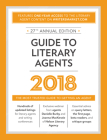 Guide to Literary Agents 2018: The Most Trusted Guide to Getting Published Cover Image