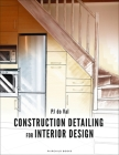 Construction Detailing for Interior Design: Bundle Book + Studio Access Card [With Access Code] Cover Image