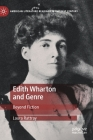 Edith Wharton and Genre: Beyond Fiction (American Literature Readings in the 21st Century) Cover Image